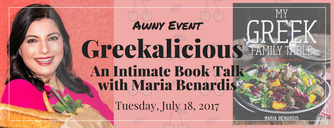 18 July 2017 – AWNY EVENT: Greekalicious – An Intimate Book Talk by Maria Benardis