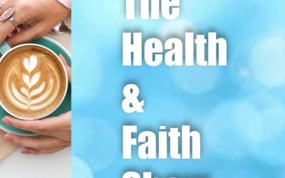 The Health and Faith Show – Episode 1