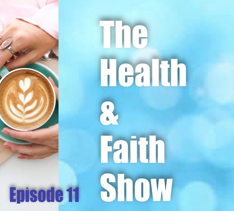 Episode 11 – The Health & Faith Show – Truth News, NESRA/GESARA, emotional health – how to lift the vibration of our mind, faith-based discussions/prayers.