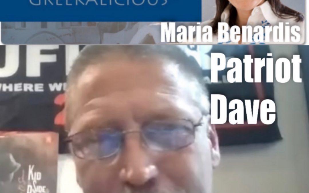 Patriot Dave and Maria Benardis Latest Updates – 2 August 2021