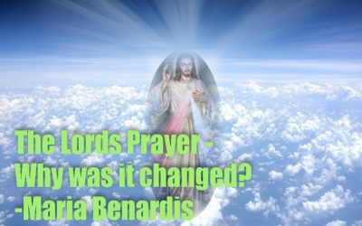 The Lords Prayer – Why was it changed?