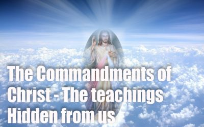 The Commandments of Christ – The Teachings hidden from us