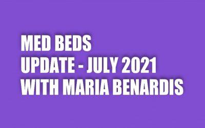 QUANTUM MED BEDS UPDATE – JULY 2021