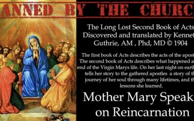 The Long Lost Second Book of Acts – Mary Speaks of Reincarnation! (Reproduced with Permission)