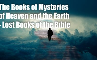 The Book of Mysteries of Heaven and the Earth – Lost Books of The Bible