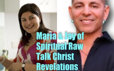 Maria & Jay of Spiritual Raw Talk Christ Revelations and more