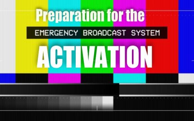Preparation for the Emergency Broadcast System Activation