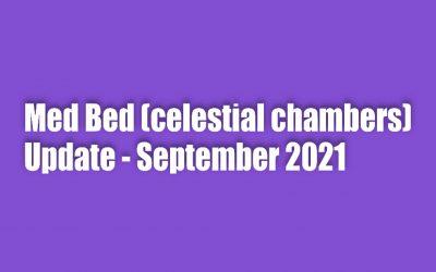Med Bed (Celestial Chambers) Update – September 2021