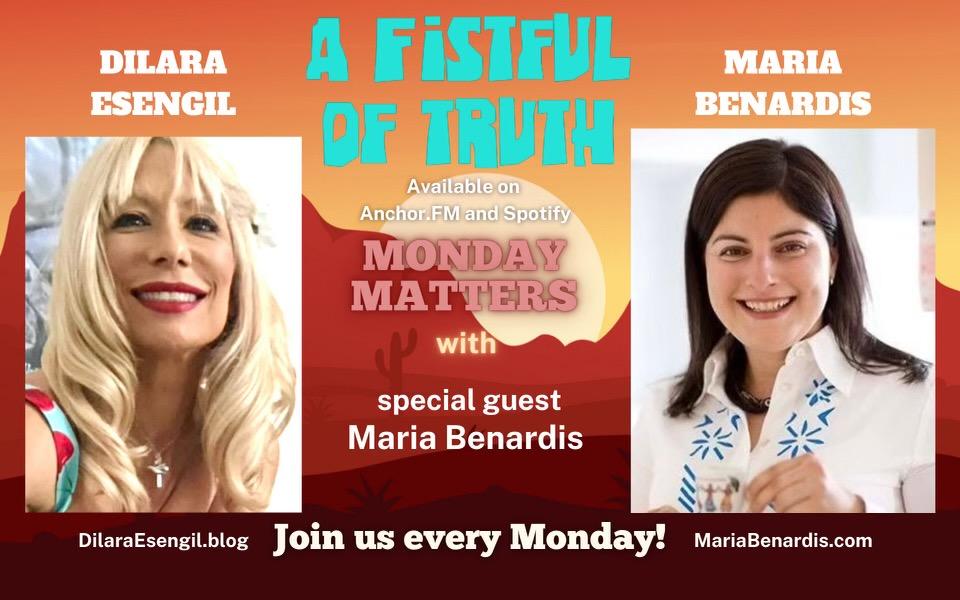 A Fistful of Truth – Monday Matters – with Dilara Esengil & Maria Benardis -25 OCT 2021